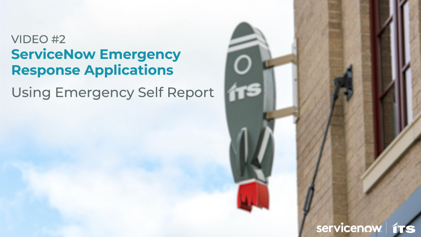 Video 2 - Using the ServiceNow Emergency Response App - Emergency Self Report