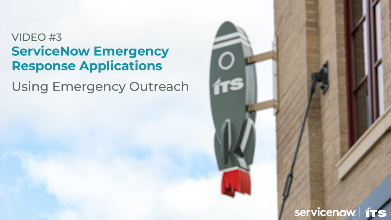Video-3-Header-Image-Using-the-ServiceNow-Emergency-Response-App---Emergency-Outreach